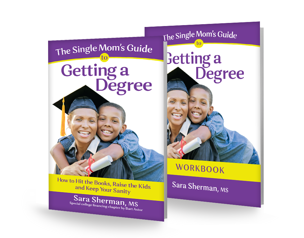 Single Moms Guide to Getting a Degree Book and Workbook - Sara Sherman