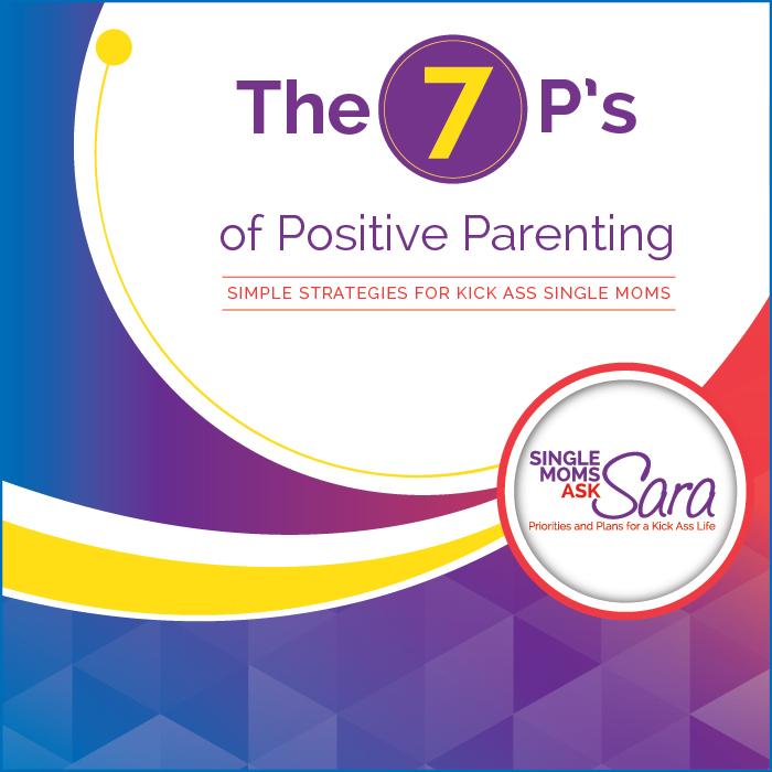 7 Ps of Positive Parenting Sara Sherman