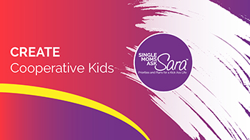 create cooperative kids single moms ask sara sara sherman