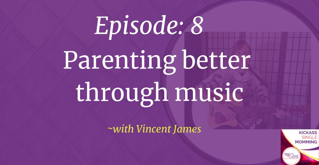 Kickass Single Momming, parenting better through music, Sara Sherman