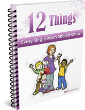 12 Things Single Moms Need to Know